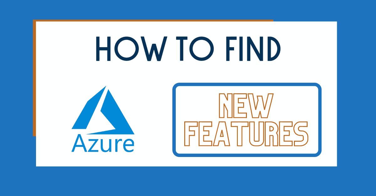 Keep up to date with new Azure Features