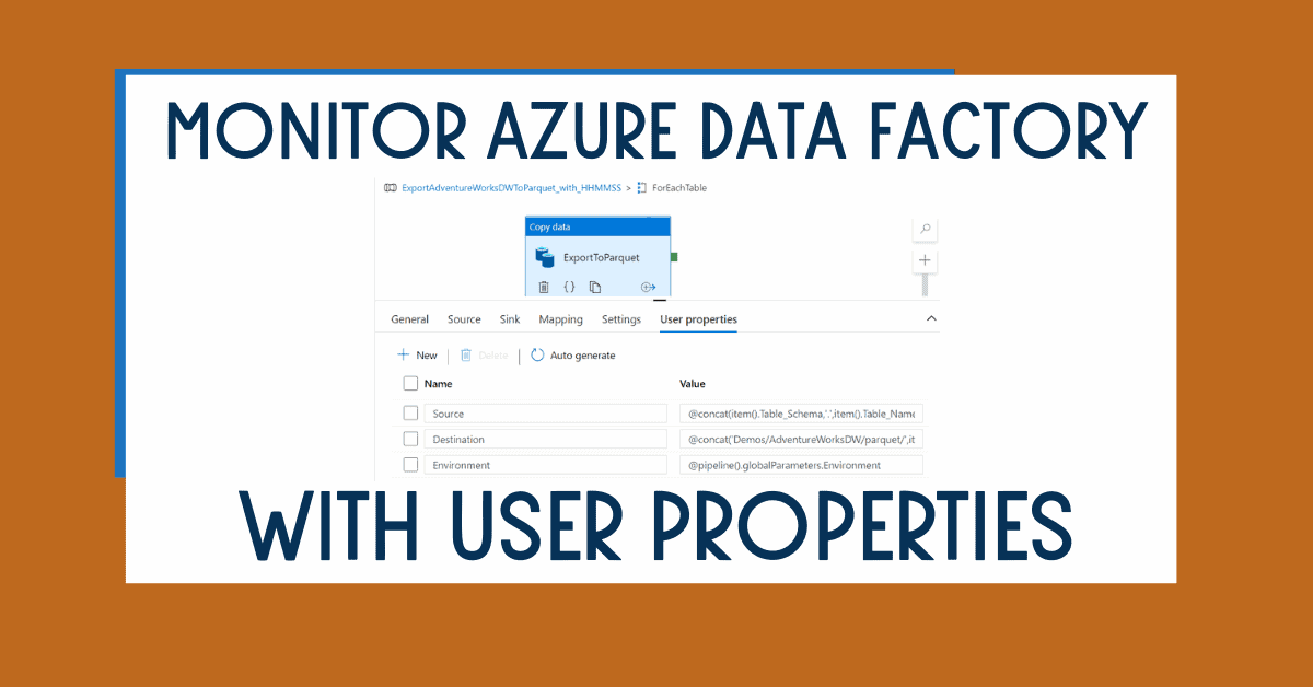 Monitor Azure Data Factory with User Properties