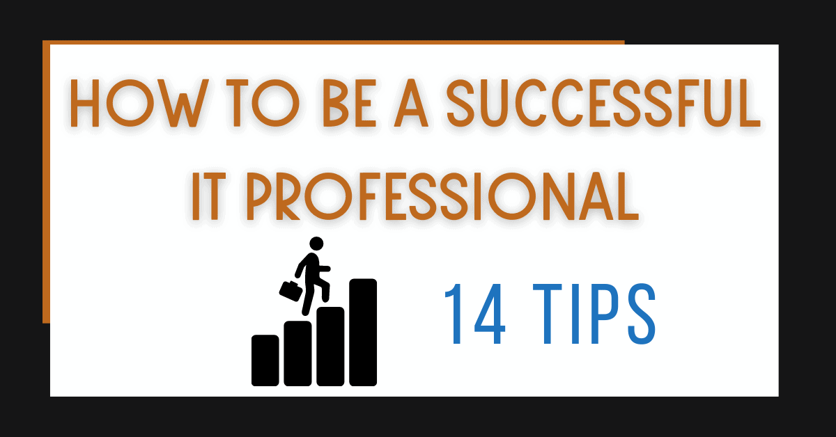 How to Be a Successful IT Professional