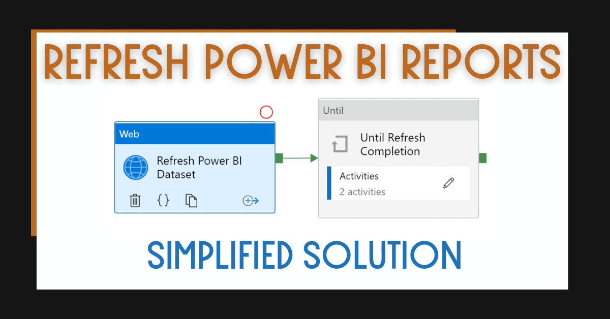 Refresh Power BI Report with Azure Synapse Analytics and Azure Data Factory